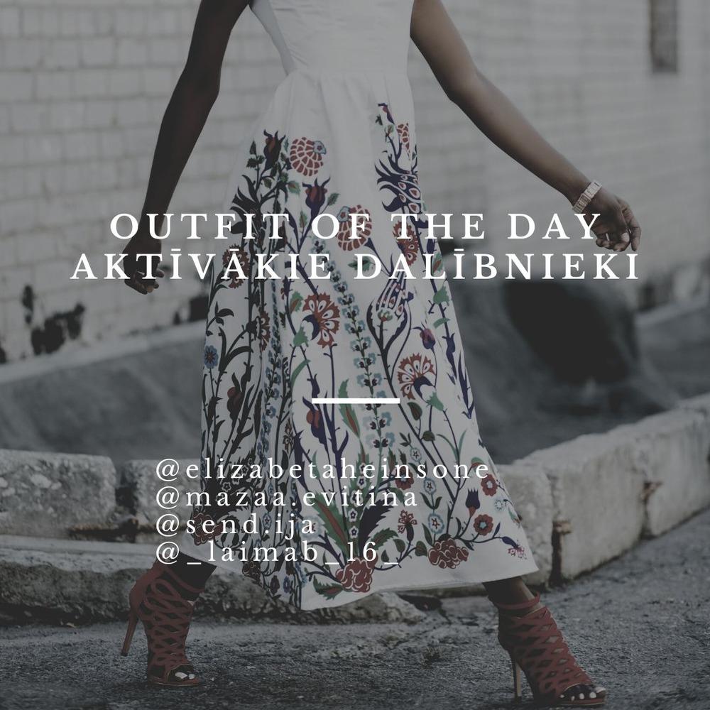 outfit_of_the_day_aktivakie_dalibnieki.jpg