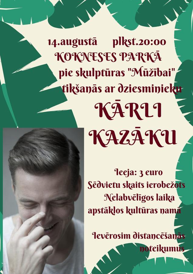 14_augusta_plkst_20_00_kokneses_parka_pie_skulpturas_muzibai_tiksanas_ar_dziesminieku_karli_kazaku_1.jpg