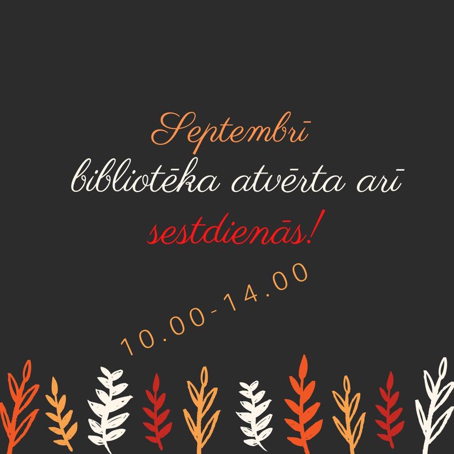 septembri_biblioteka_atverta_ari_sestdienas.jpg